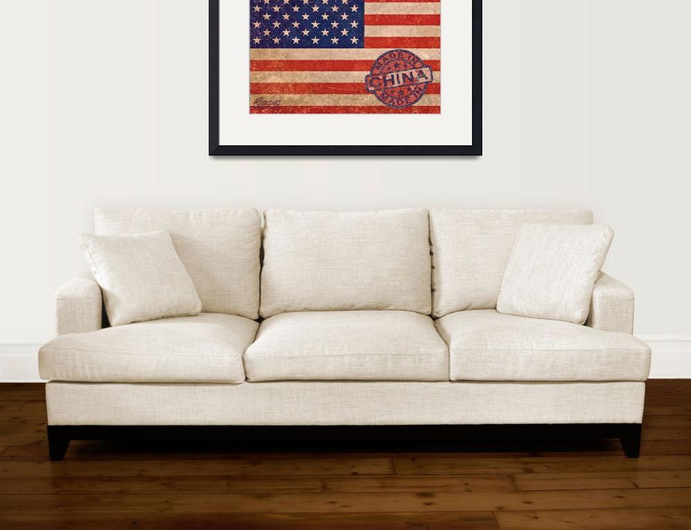 """American Flag Made In China""  (2013) by RubinoFineArt"