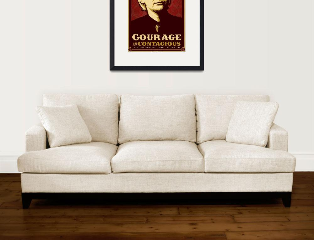 """""""Courage Is Contagious&quot  (2010) by libertymaniacs"""