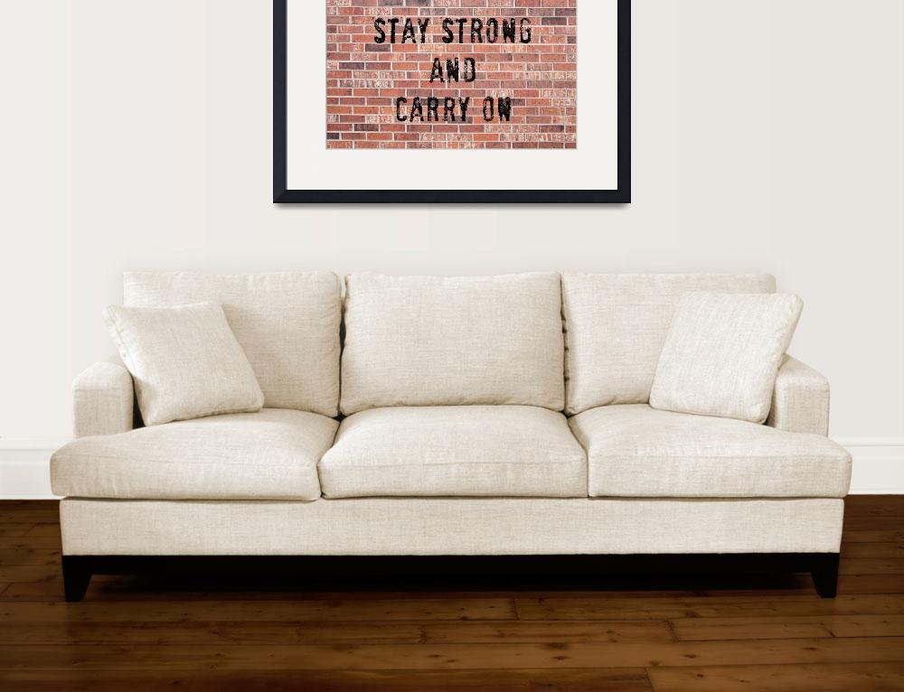 """""""Stay Strong And Carry On&quot  (2015) by lightningman"""