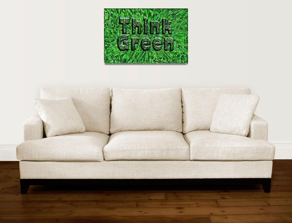"""""""think green&quot  (2007) by DCLWolf"""
