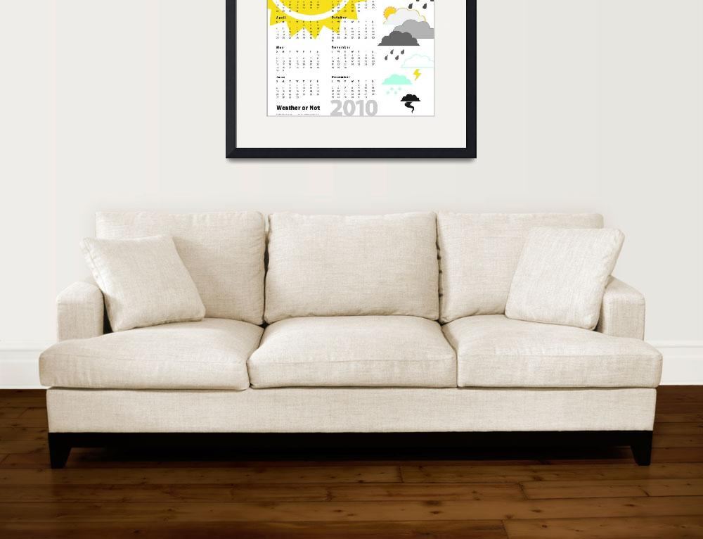 """""""Weather or Not 2010 Wall Calendar Poster&quot  (2009) by Sarah_H_Nussbaumer"""