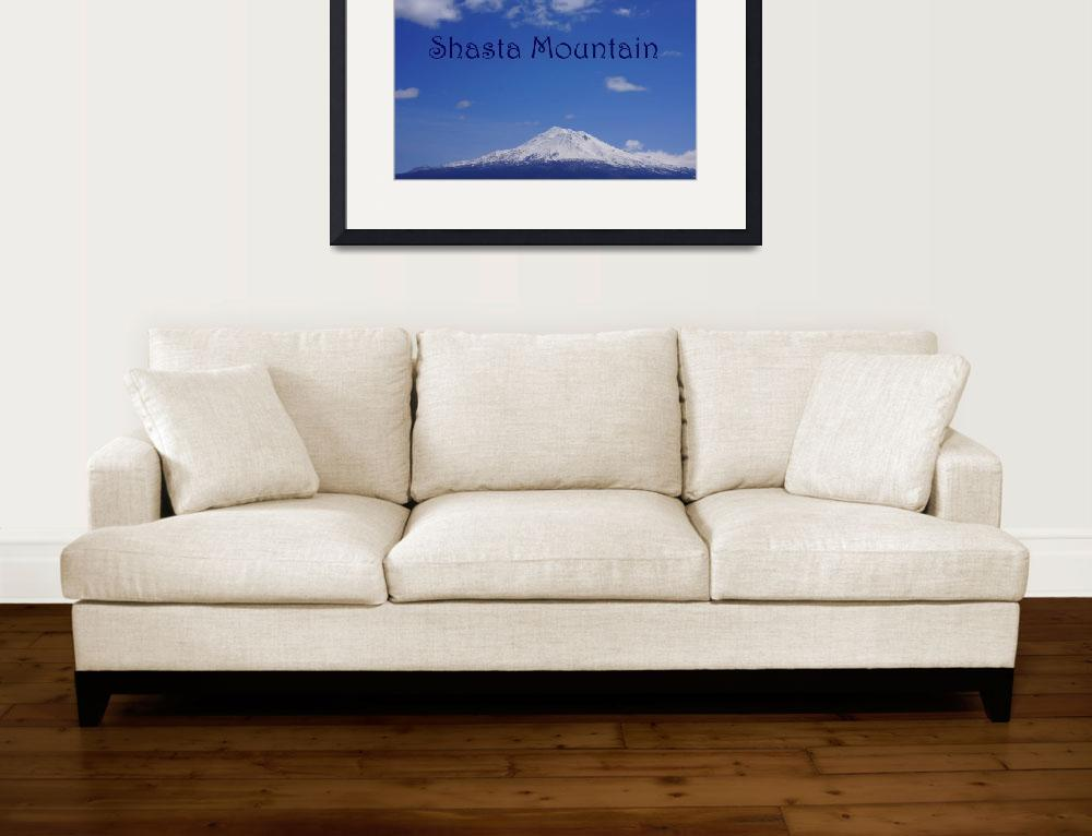 """""""Shasta Mountain Photography Prints Mt Shasta&quot  (2014) by BasleeTroutman"""