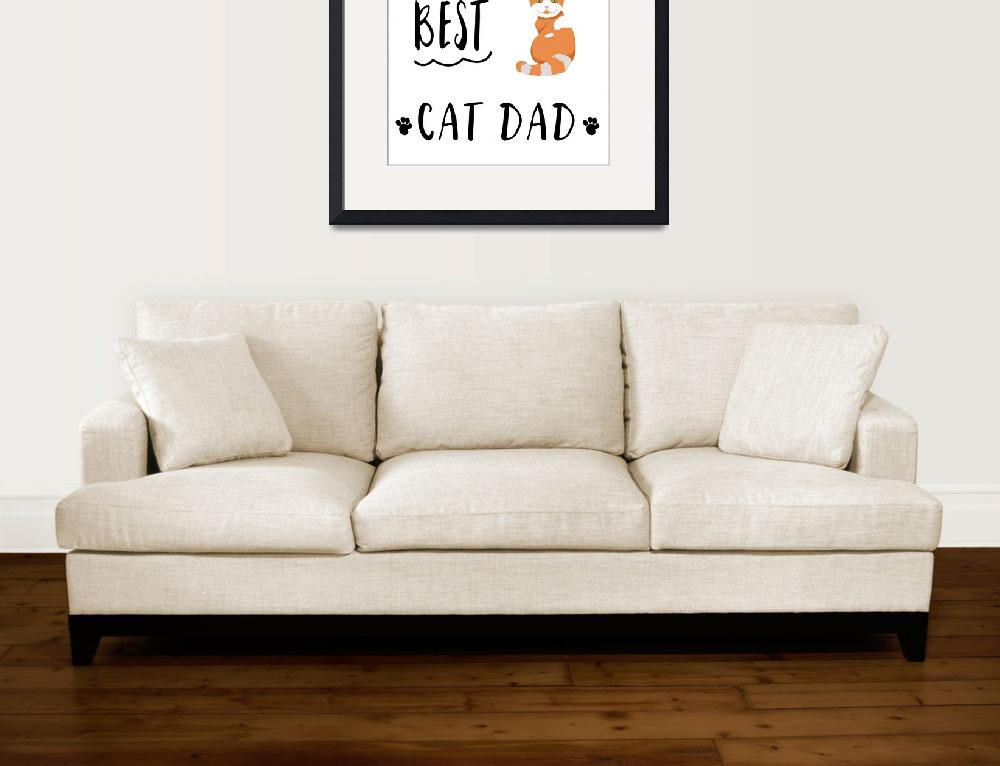 """Worlds_Best_Cat_Dad_Orange_and_White""  by miscellaneastudios"
