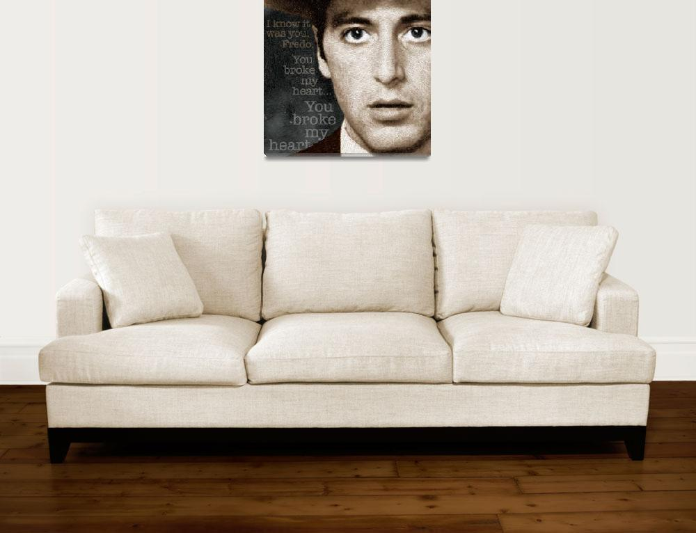 """Al Pacino as Michael Corleone and Fredo Quote&quot  (2014) by RubinoFineArt"