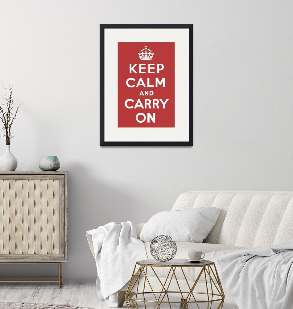 """""""Keep Calm and Carry On""""  by jvorzimmer"""