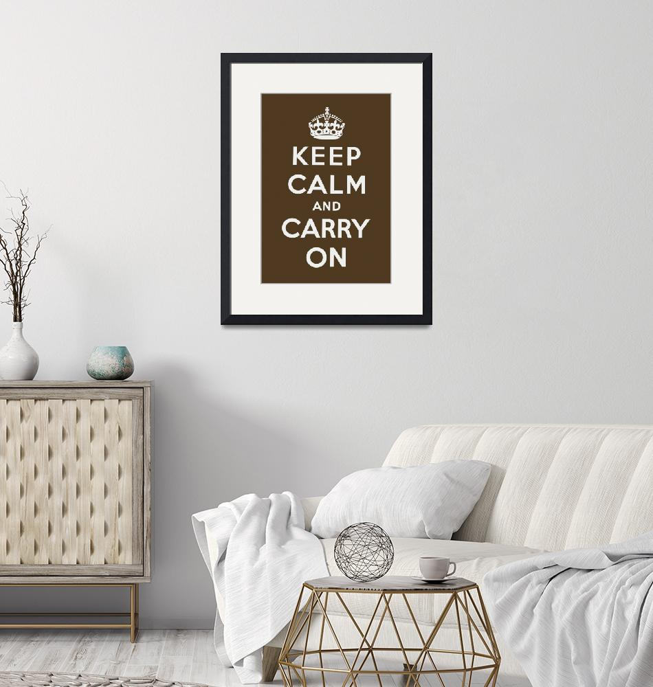 """""""Brown Keep Calm And Carry On 2""""  by oldies"""
