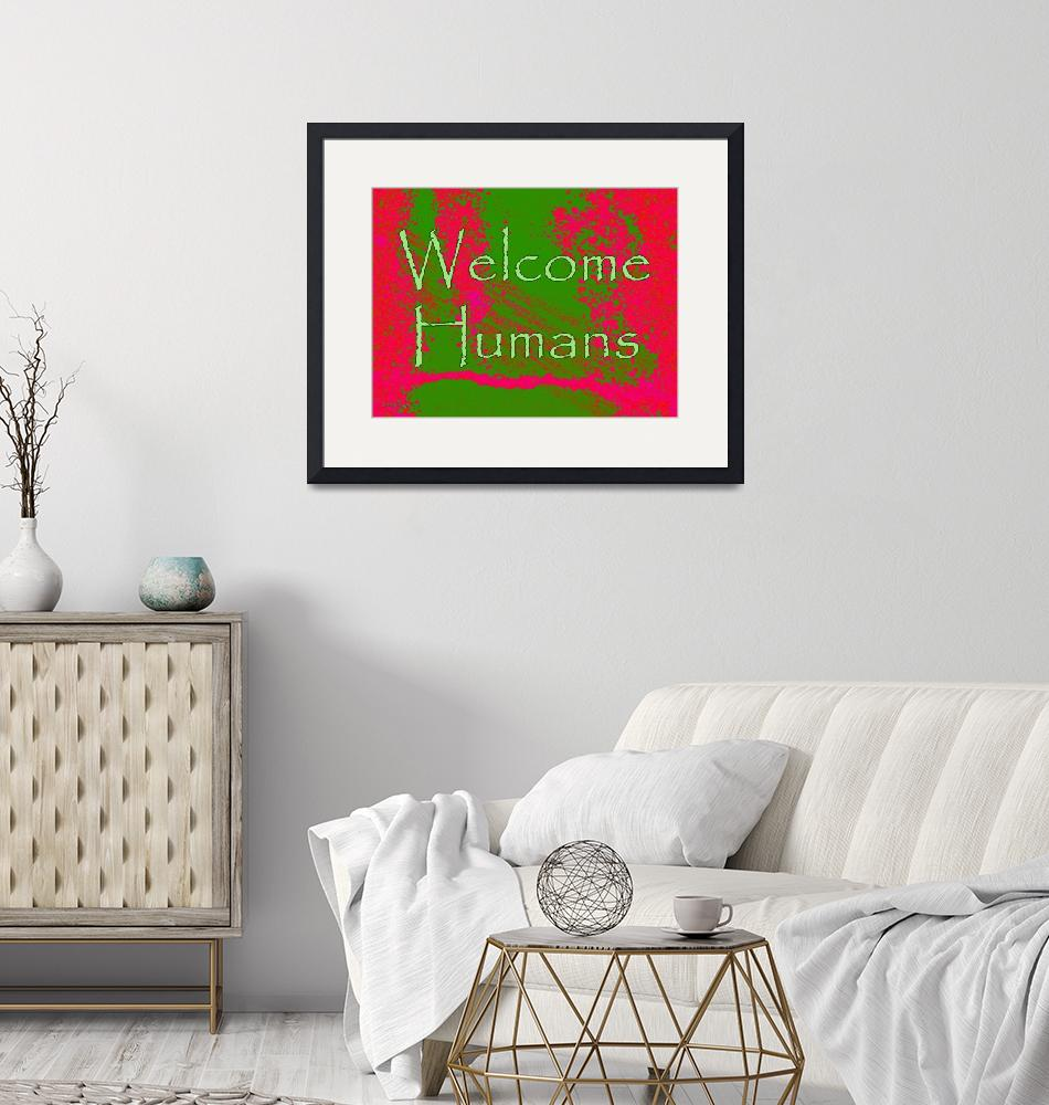 """""""Welcome: Humans""""  (2013) by ruthking"""