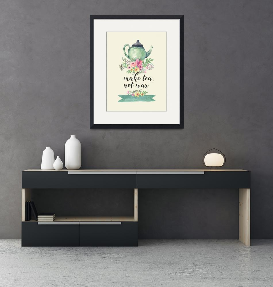 """""""Kitchen Quote Decor Make Tea Floral Design""""  (2017) by Maggy"""