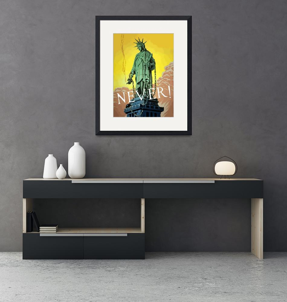 """""""Lady Liberty In Chains -- Never""""  by warishellstore"""