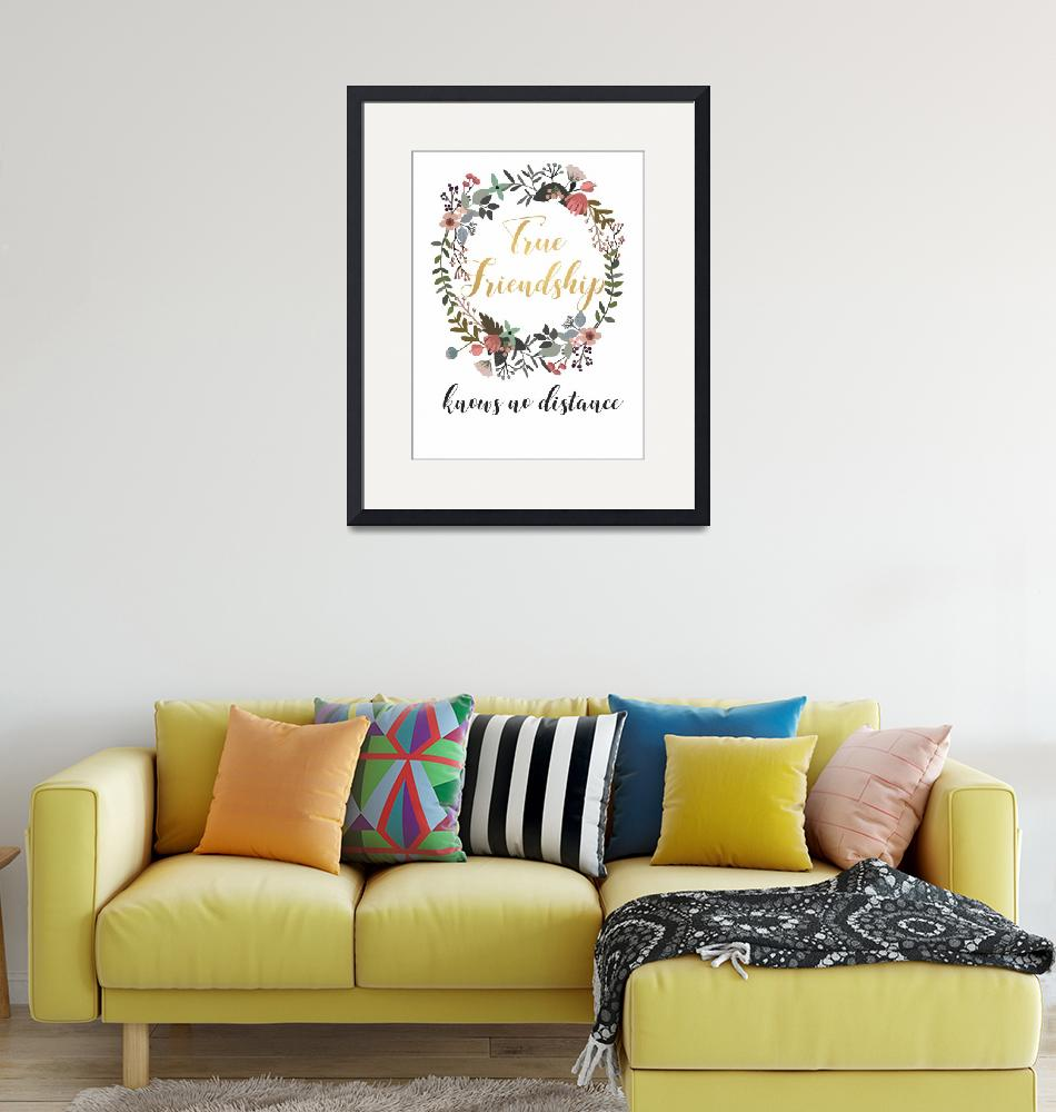 """True Friends Friendship Quote Gift Idea""  (2019) by Maggy"