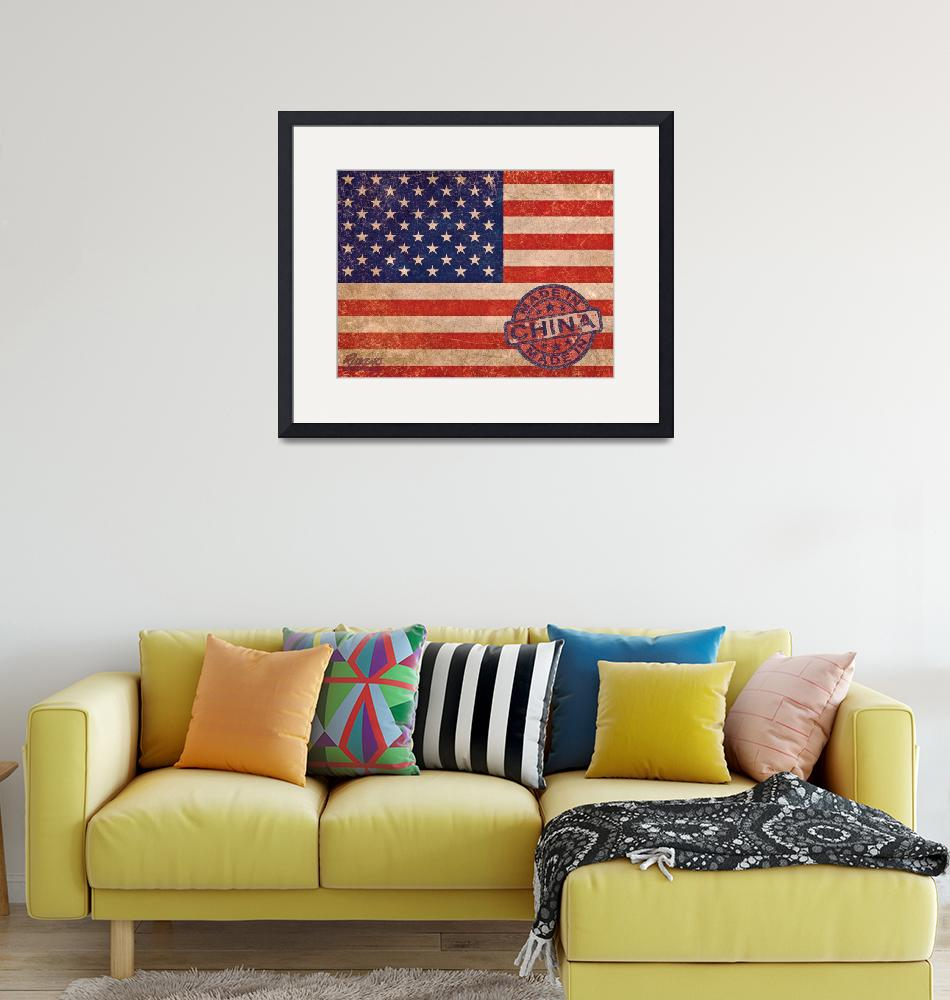 """American Flag Made In China""  (2018) by RubinoFineArt"