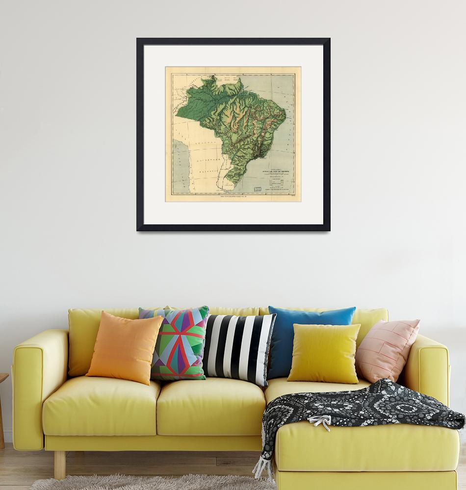 """""""Physical Map of Brazil (1886)""""  by ArtHistory"""