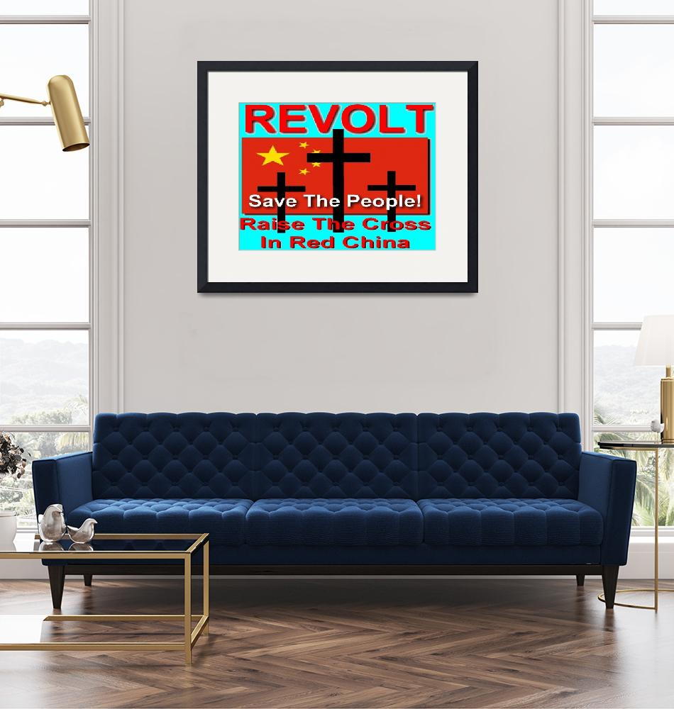 """Revolt Raise the Cross in Red China""  (2010) by byteland"