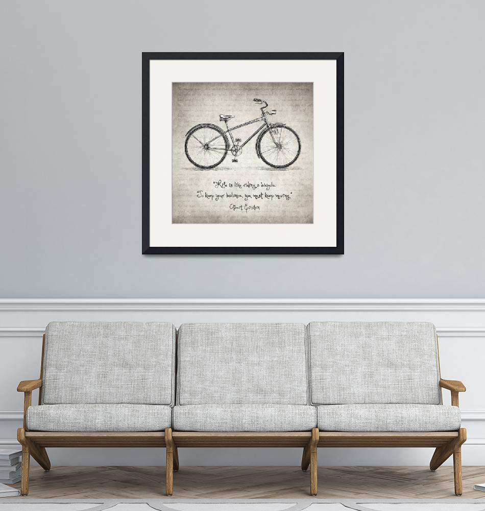 """Albert Einstein Bicycle Quote""  (2018) by taylansoyturk"