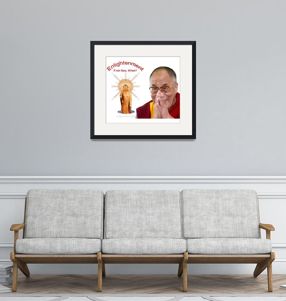"""""""Enligthenment - If not Now, When? - Dalai Lama and""""  by proSpirit"""
