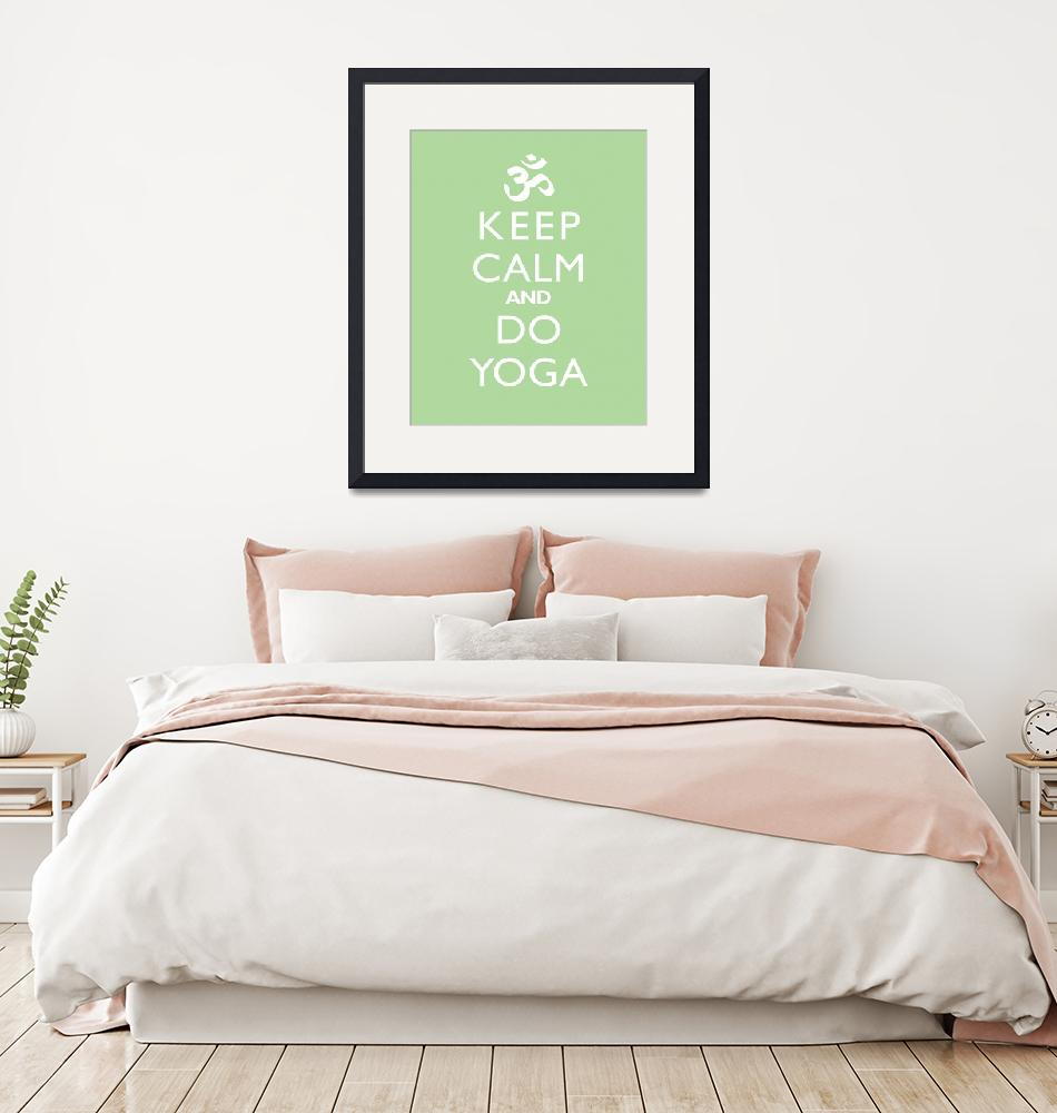 """Keep Calm and Do Yoga SPEARMINT""  by cjprints"