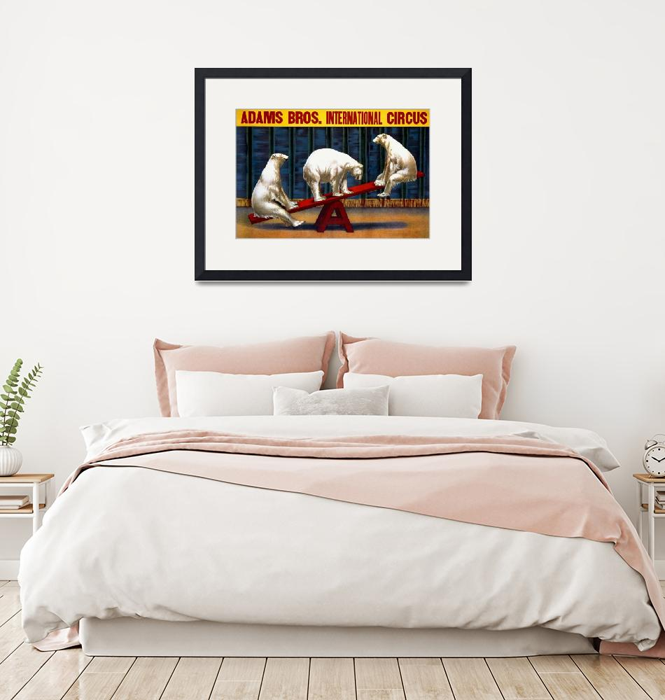 """Adams Bros. International Circus Vintage Poster""  by FineArtClassics"