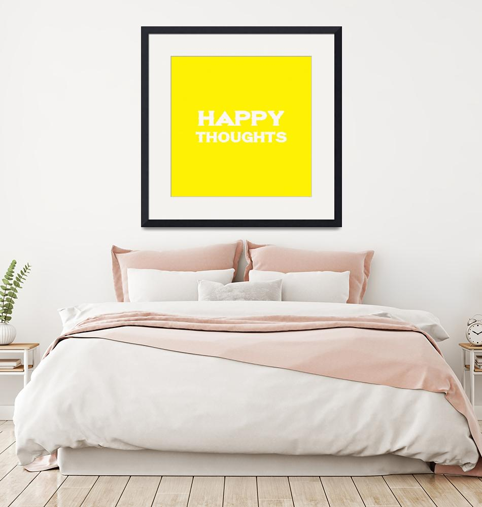 """Happy Thoughts - Motivational and Inspirational Qu""  by motionage"