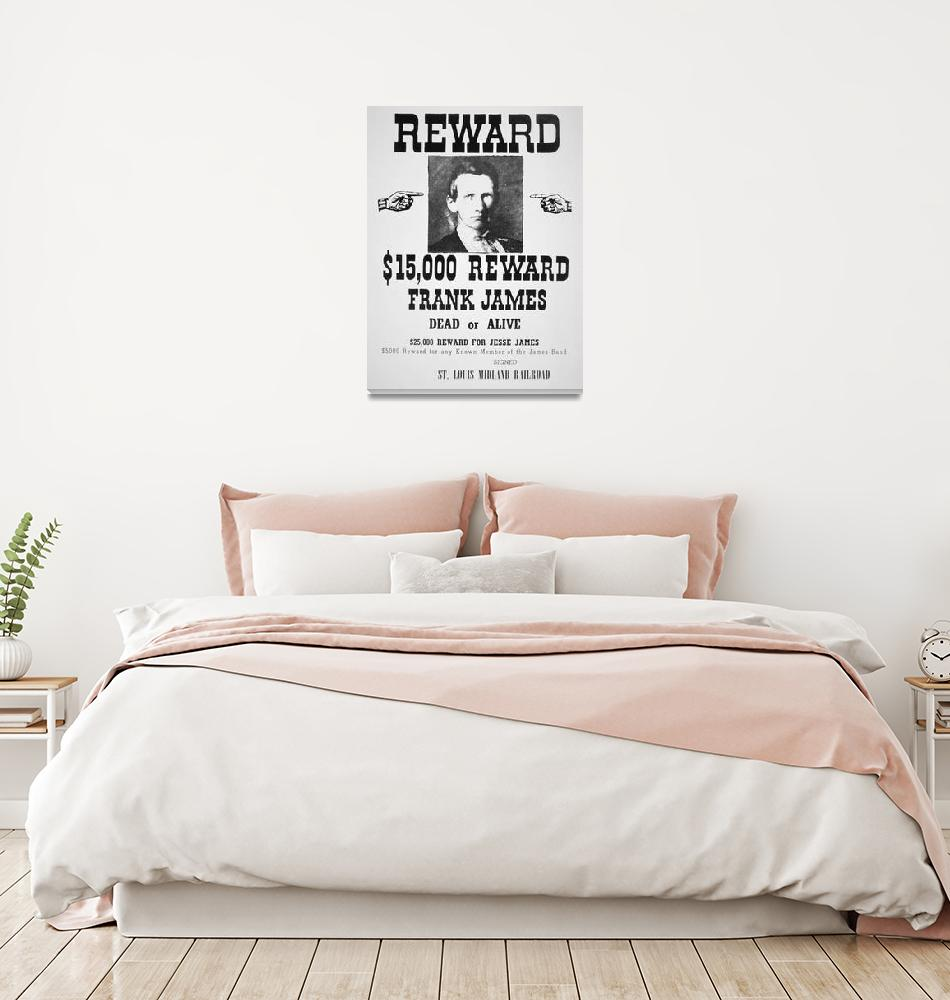 """Wanted: Frank James -- Vintage Reward Poster""  by fineartmasters"