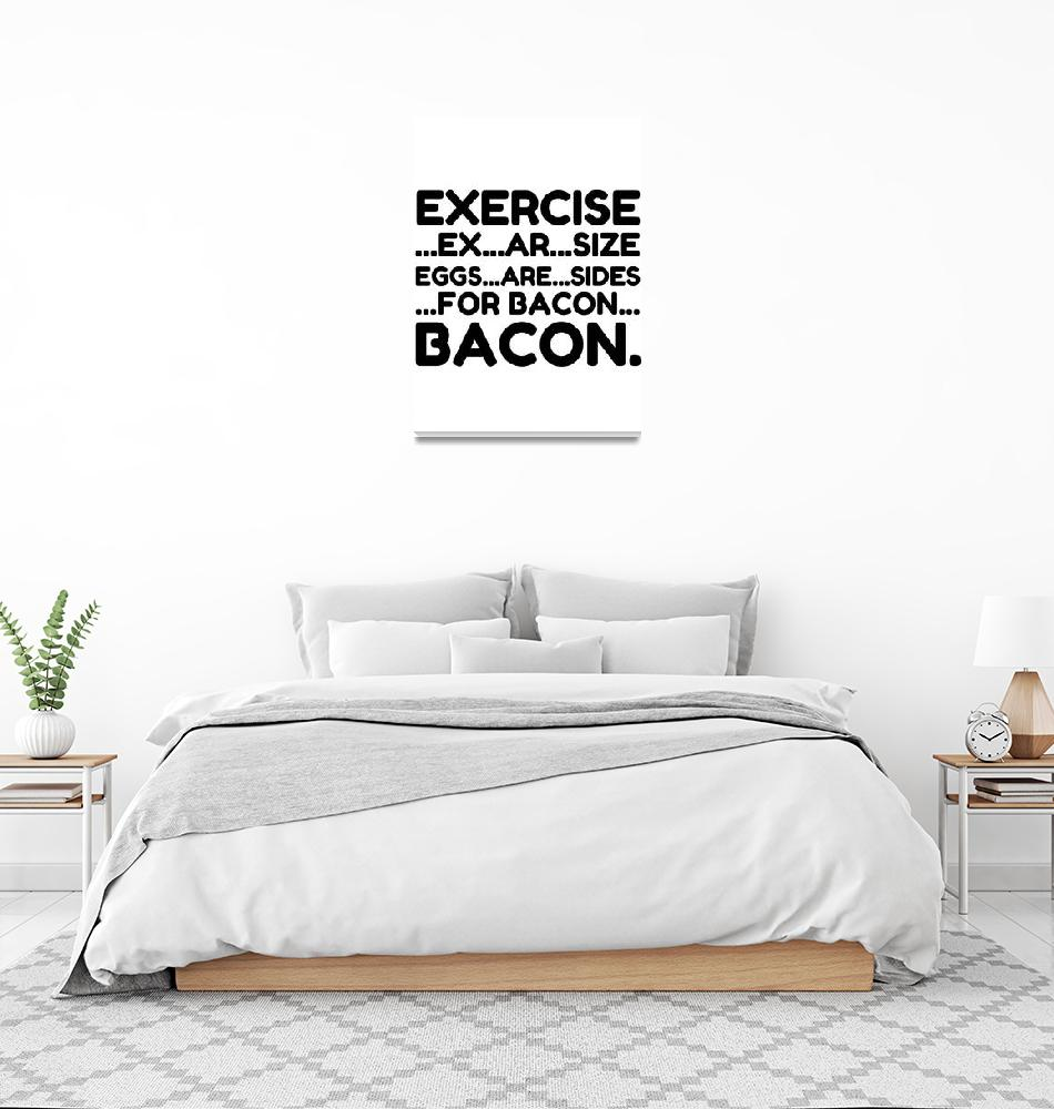 """""""Exercise Bacon""""  by Perfectdesigners"""
