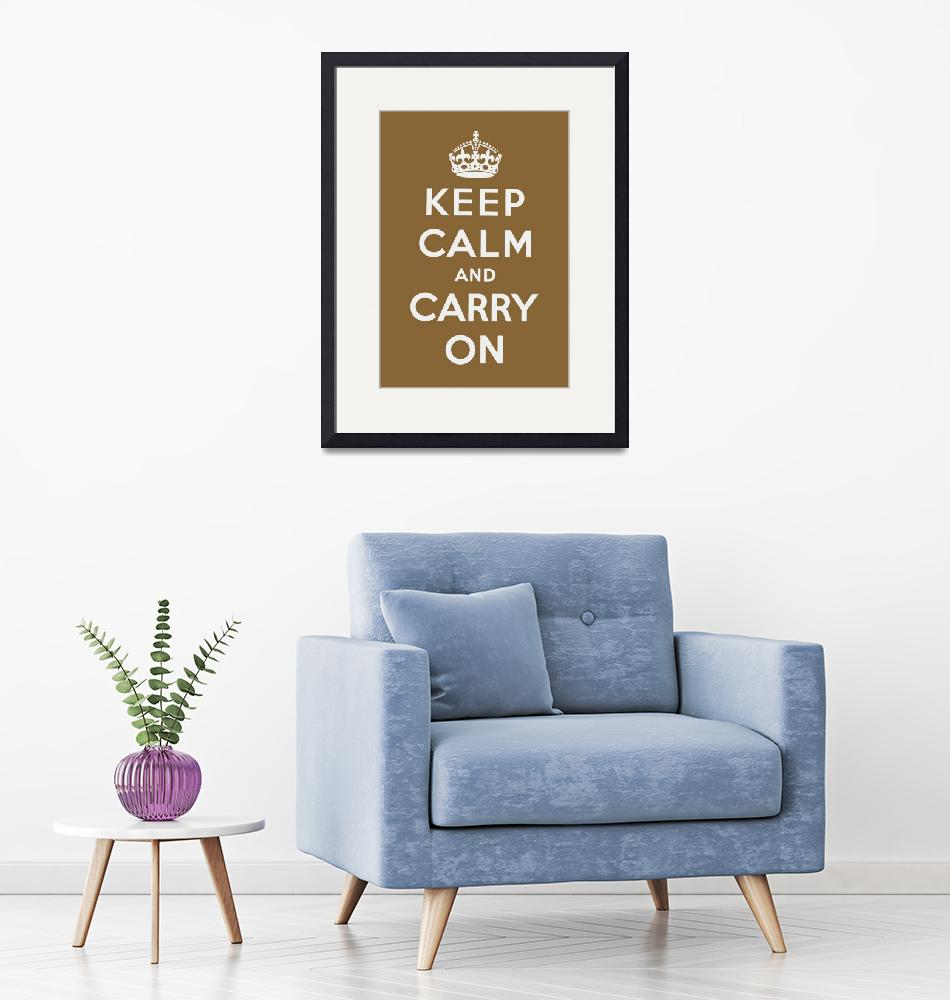 """Brown Keep Calm And Carry On 1""  by oldies"