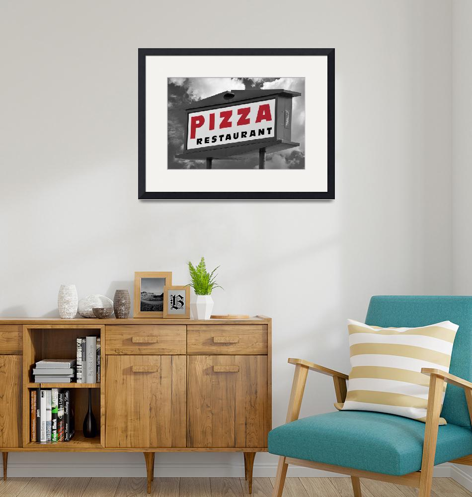 """""""Pizzeria Restaurant Sign""""  (2017) by WilshireImages"""