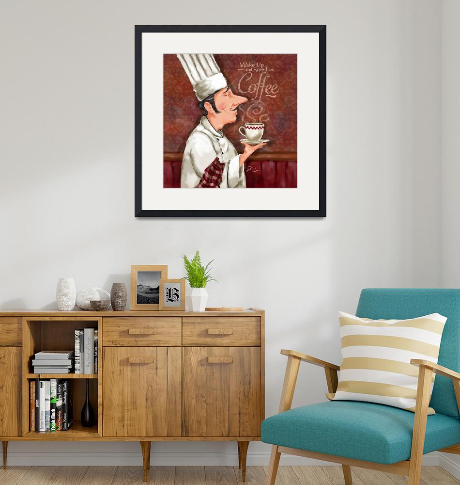 """""""Chef Smell the Coffee""""  (2011) by shariwarren"""