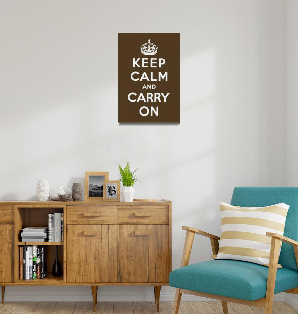 """Brown Keep Calm And Carry On 2""  by oldies"