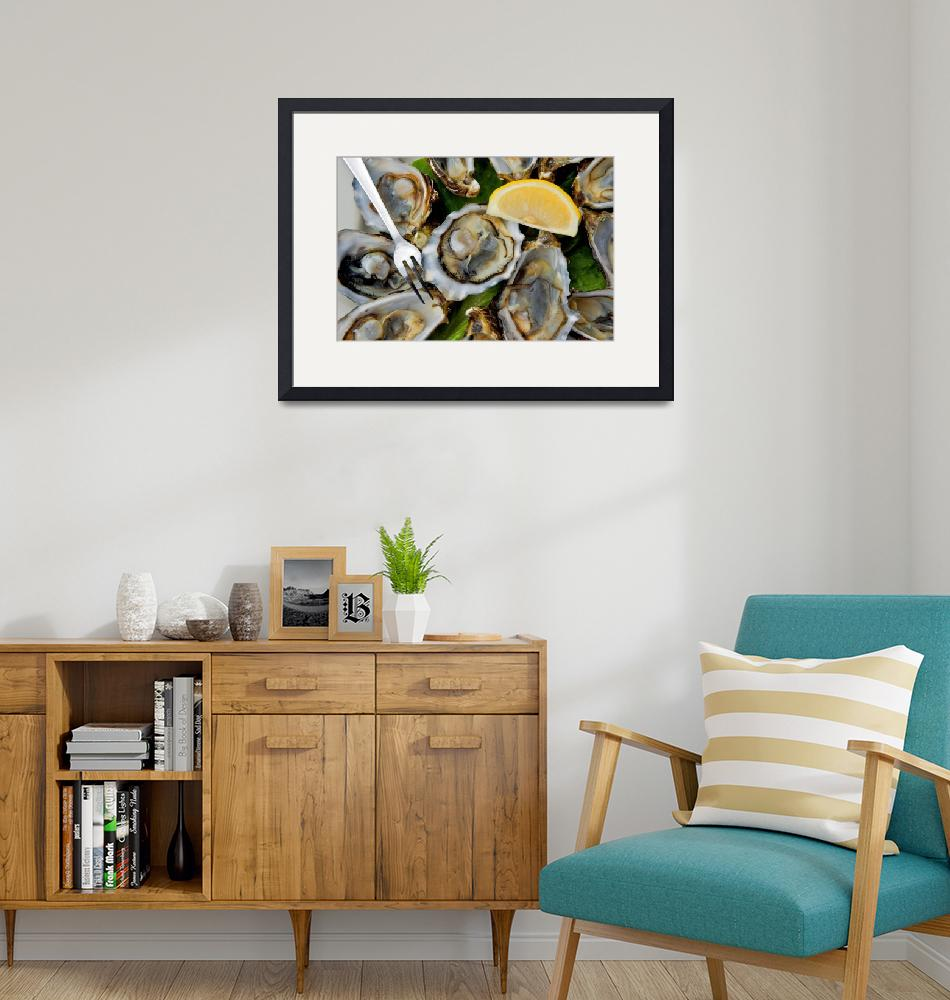 """""""Oysters on the Half Shell""""  by DavidKay"""