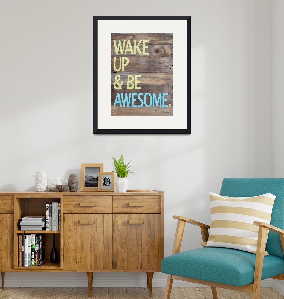 """""""Print of Wake up and be awesome hand painted sign"""" (2012) by LisaKDesigns"""
