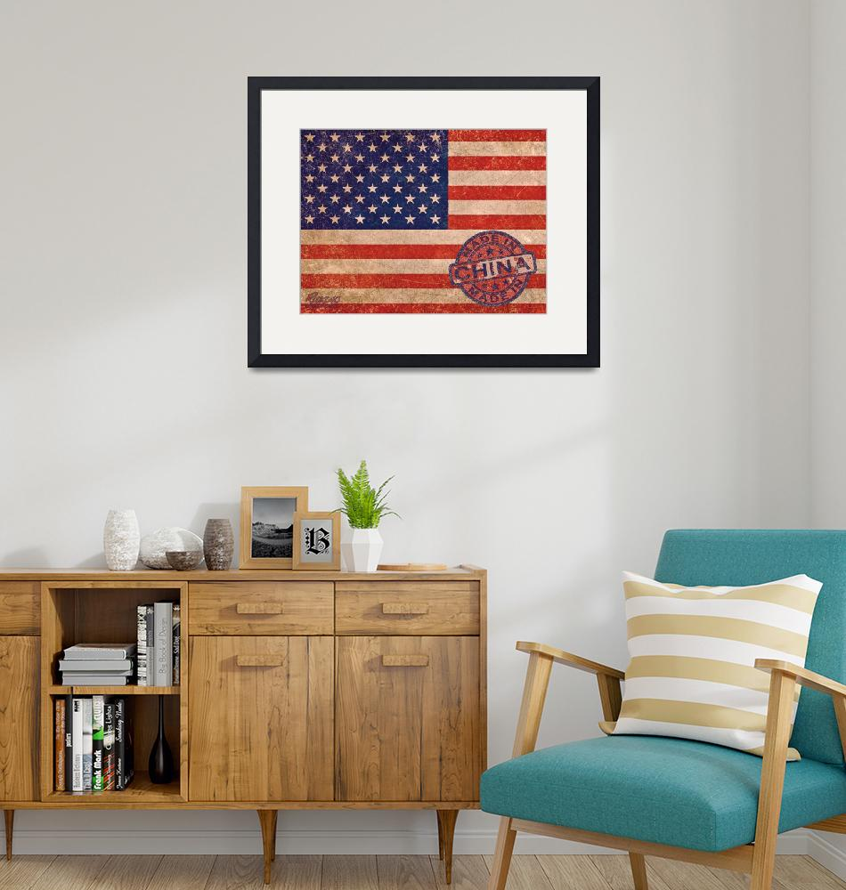 """""""American Flag Made In China""""  (2018) by RubinoFineArt"""