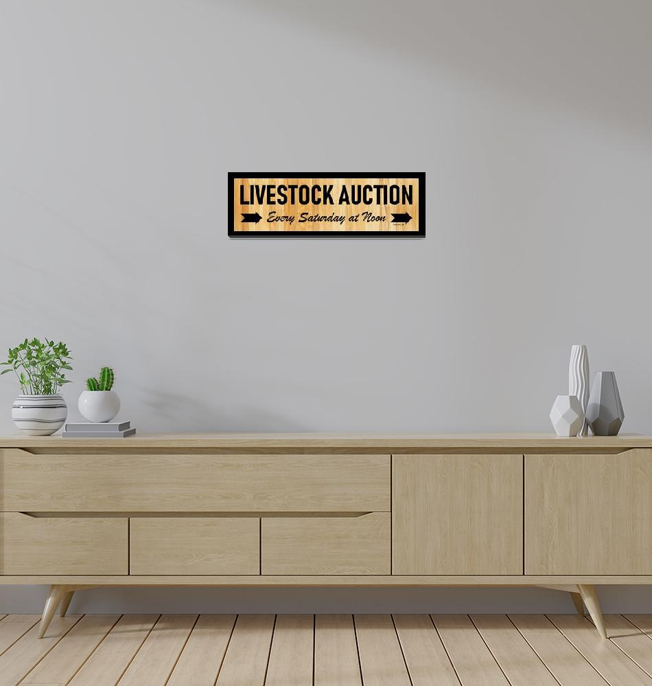 """""""LIVESTOCK AUCTION SIGN""""  (2019) by Studio8974"""