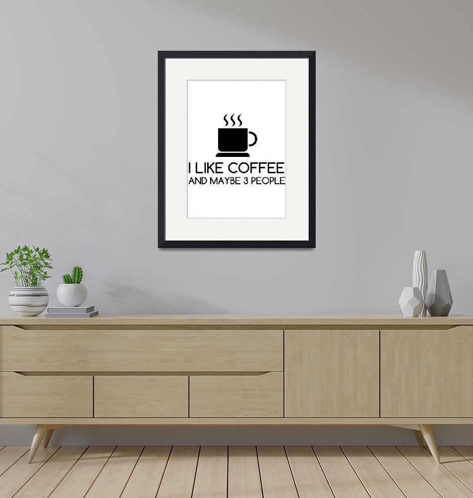 """LIKE COFFE THREE PEOPLE FUNNY""  by Perfectdesigners"