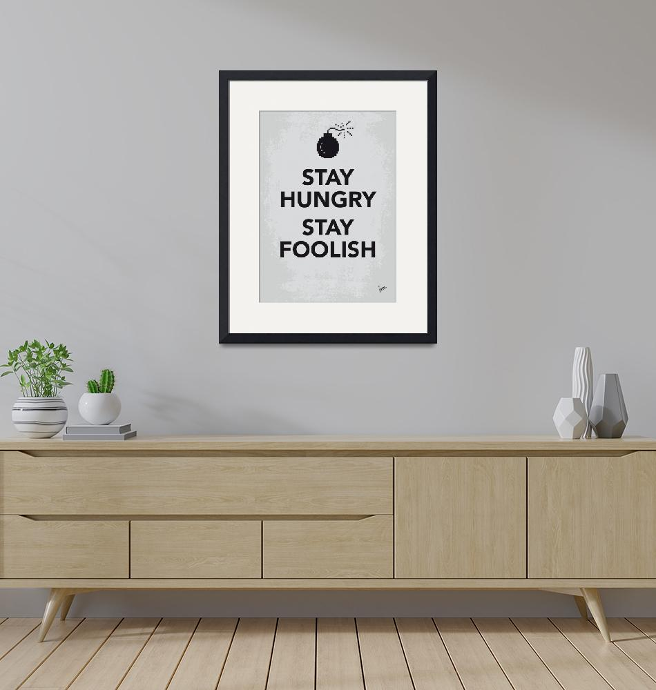"""""""My Stay Hungry Stay Foolish poster""""  by Chungkong"""
