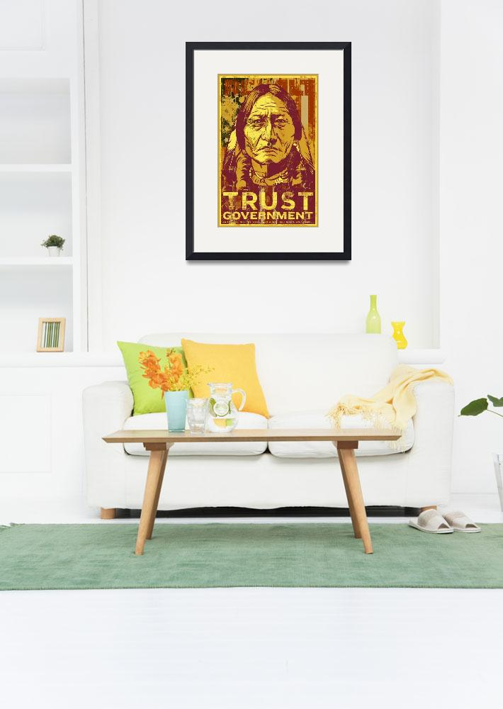 """""""Siting Bull Trust Government Print&quot  (2007) by libertymaniacs"""