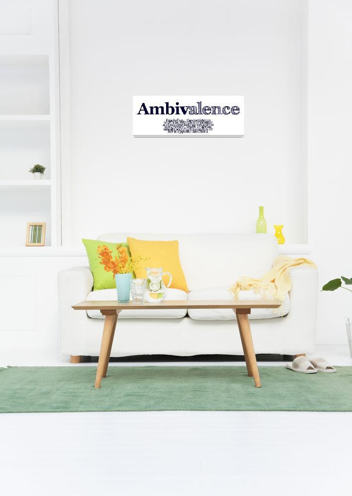 """""""Ambivalence""""  (2012) by crjensen"""