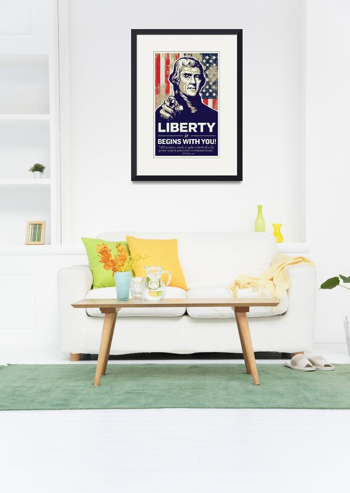 """""""Jefferson Liberty Begins With You Poster&quot  (2009) by libertymaniacs"""