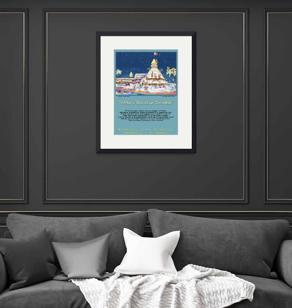 """""""When it snows in Coronado, Poster""""  (2019) by MichaelIves"""