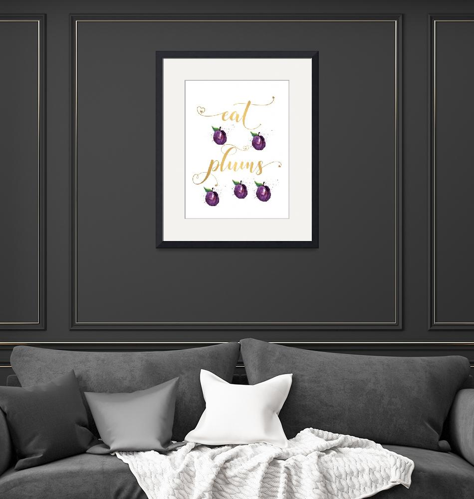 """""""Kitchen Wall Art Eat Plums Fruit Decor""""  (2017) by Maggy"""