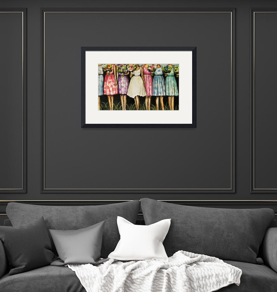 """""""The Bride and Her Bridesmaids""""  (2014) by ElizaArt"""