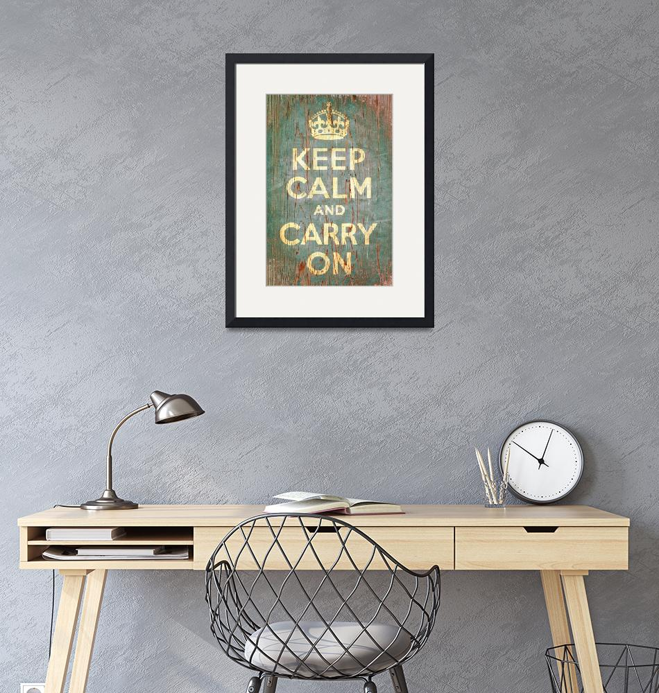 """Keep Calm and Carry On""  (2010) by libertymaniacs"