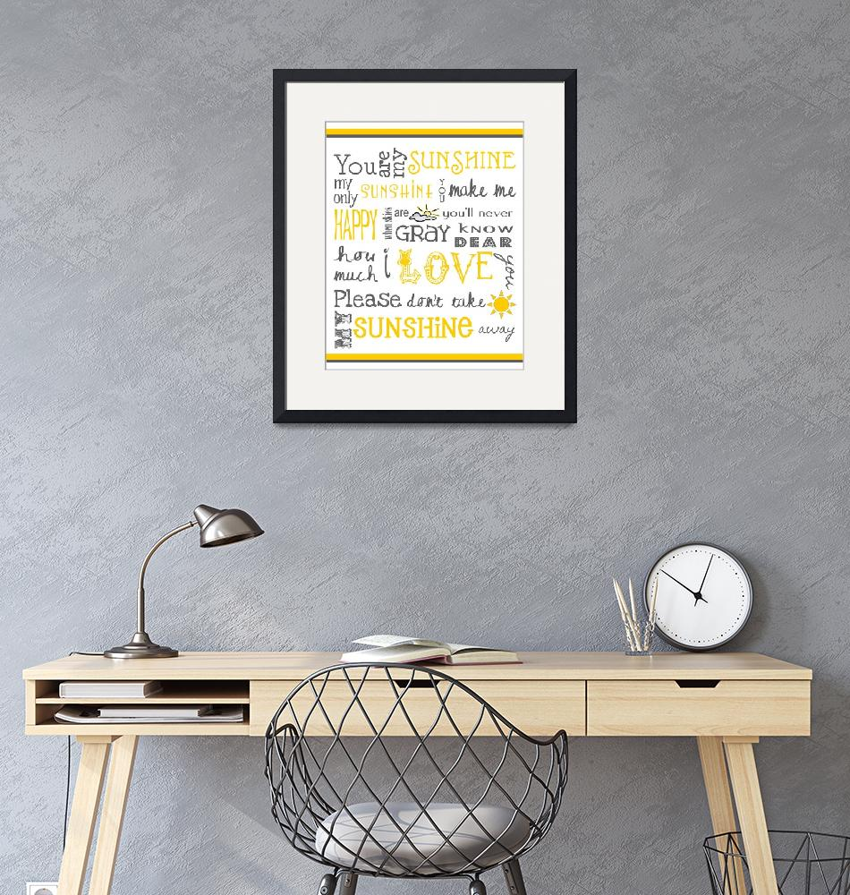 """""""You Are My Sunshine Poster""""  (2011) by designsbyjaime"""