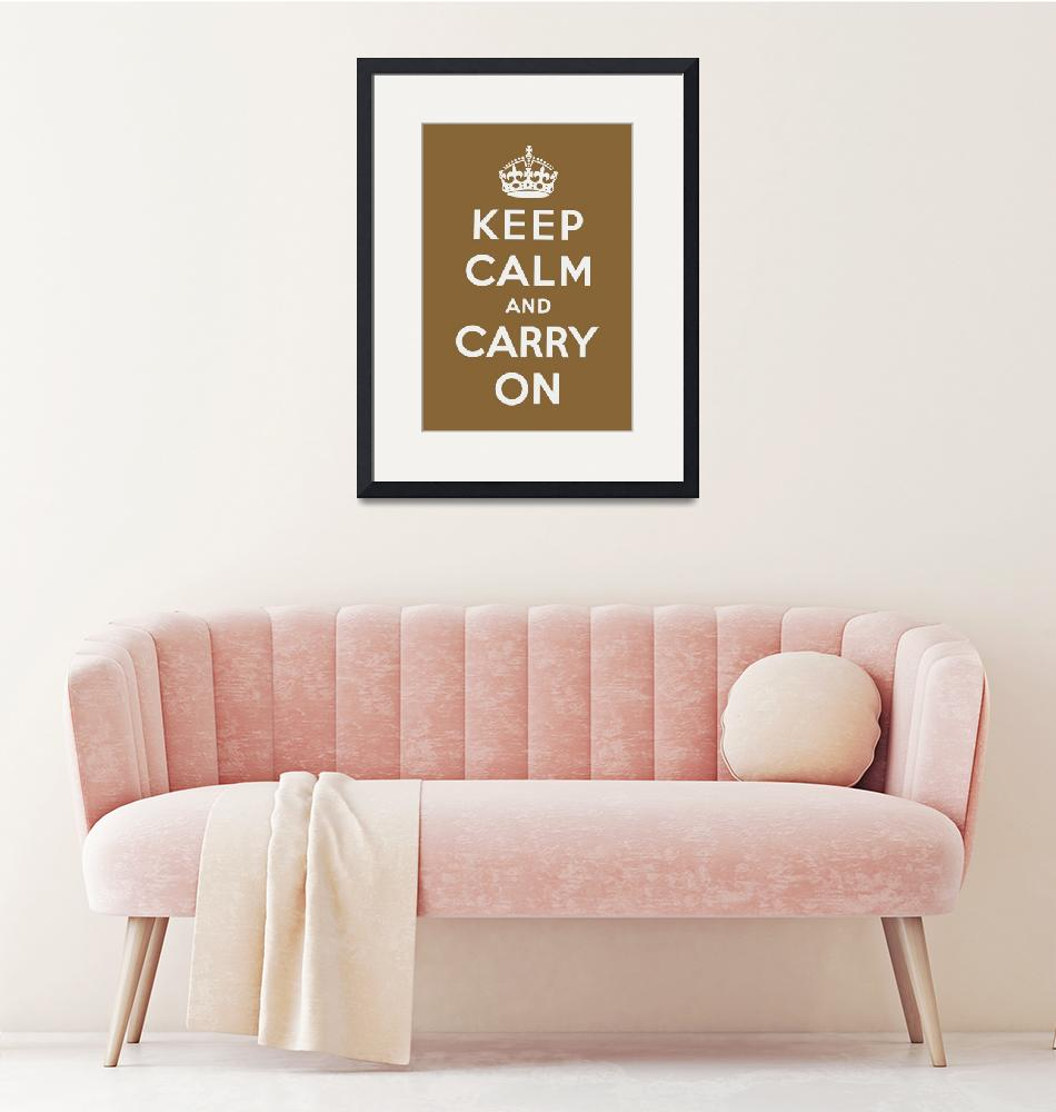 """""""Brown Keep Calm And Carry On 1""""  by oldies"""