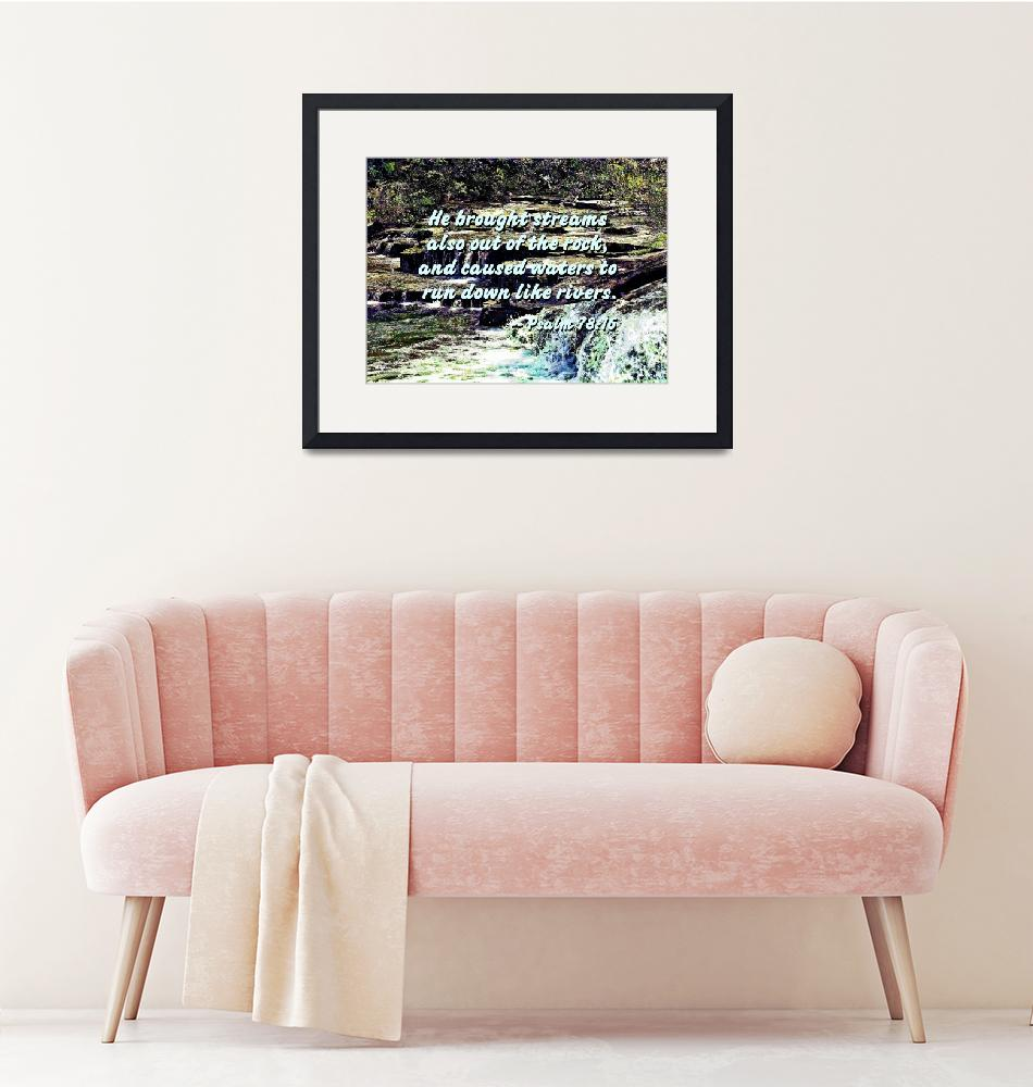 """""""Psalm 78-16 - He Brought Streams ...""""  by susansartgallery"""
