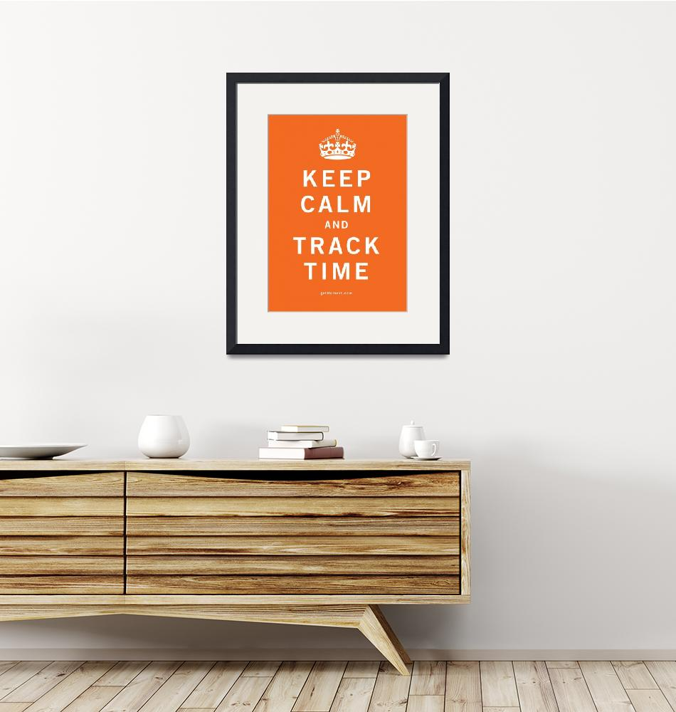 """Keep Calm and Track Time""  (2011) by harvest"