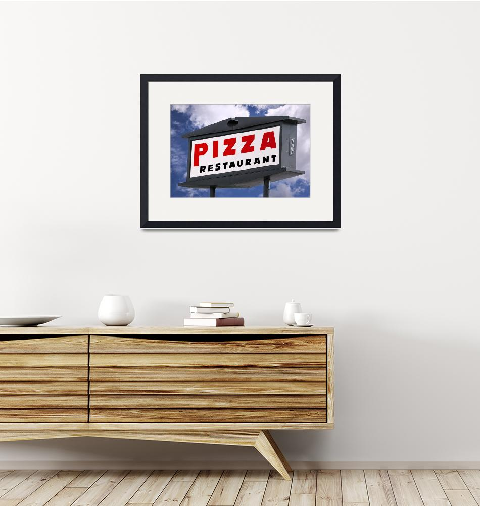 """""""Pizza Restaurant Sign""""  (2017) by WilshireImages"""