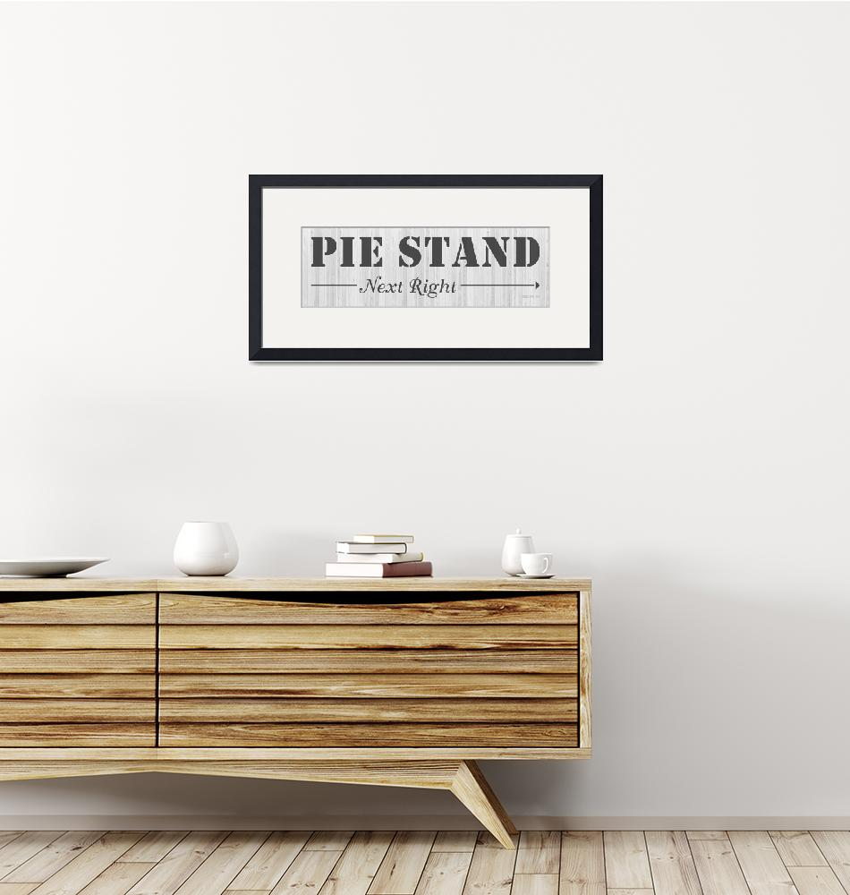 """PIE STAND SIGN""  (2019) by Studio8974"