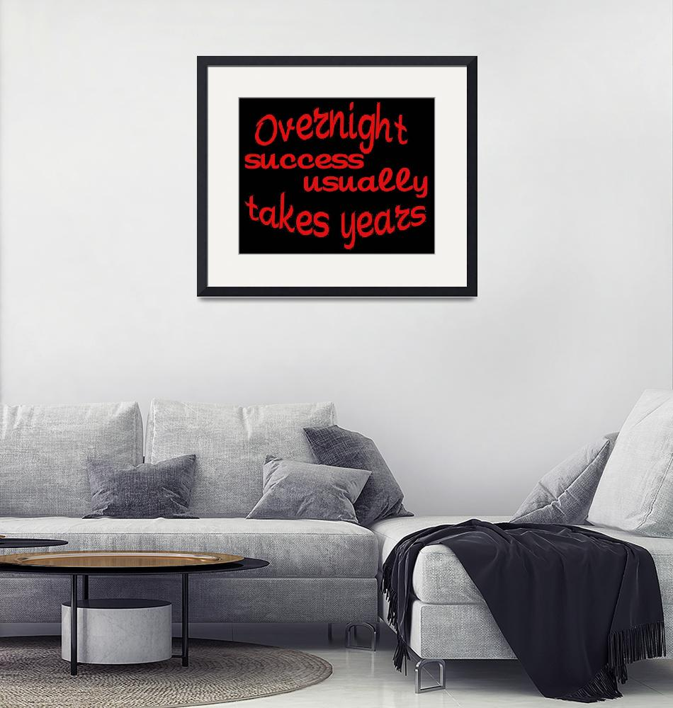 """""""Funny quotes Overnight Succes""""  (2018) by dgheorghe"""