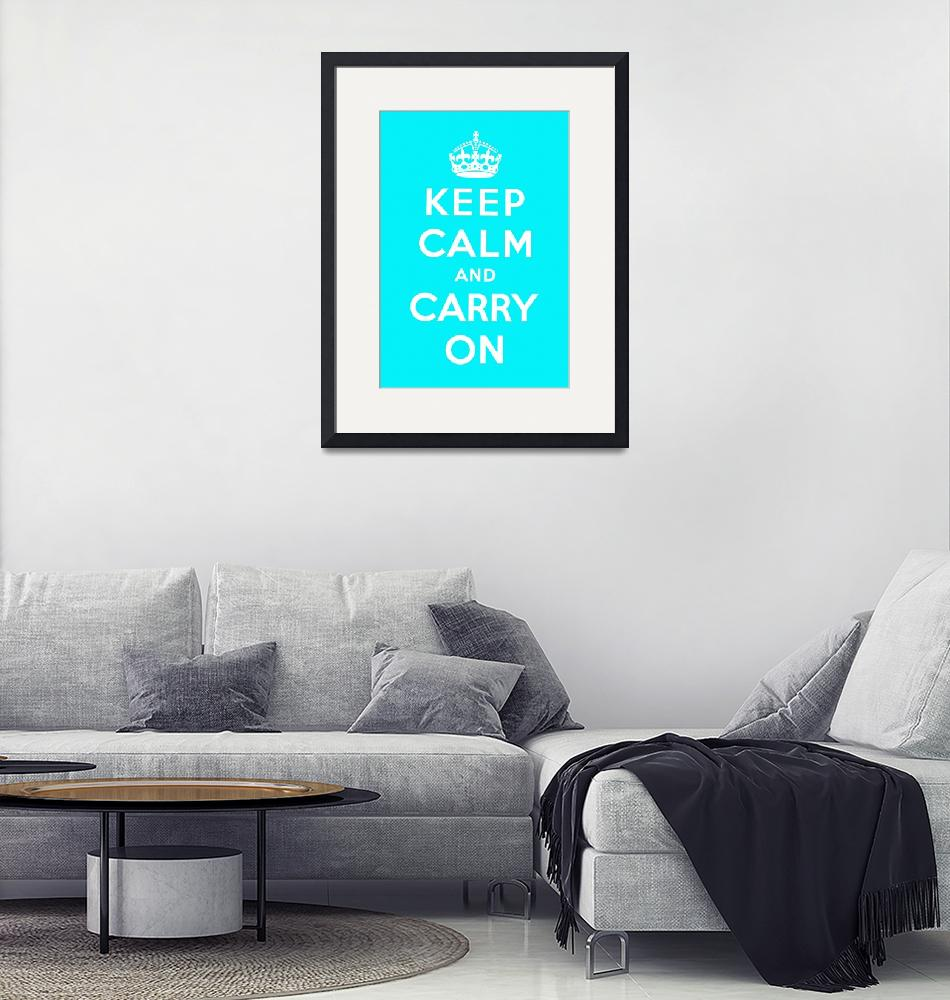 """Blue Keep Calm And Carry On""  by oldies"