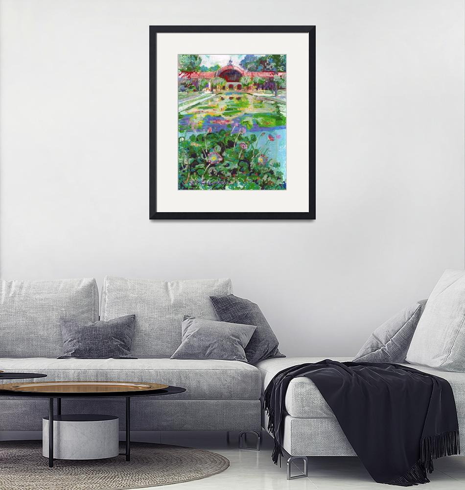 """""""Botanical building and Lily Pond in Balboa Park"""" (2017) by RDRiccoboni"""
